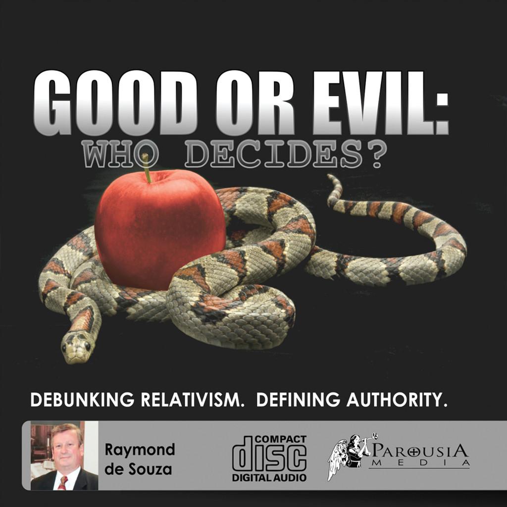 Good or Evil : Debunking Relativism, Defining Authority