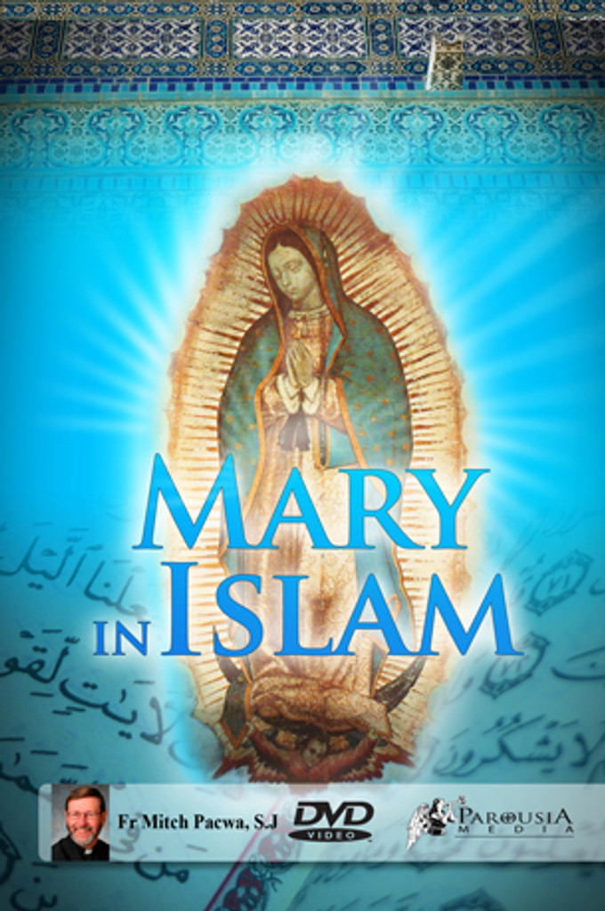 Mary in Islam - Fr Mitch Pacwa (DVD)