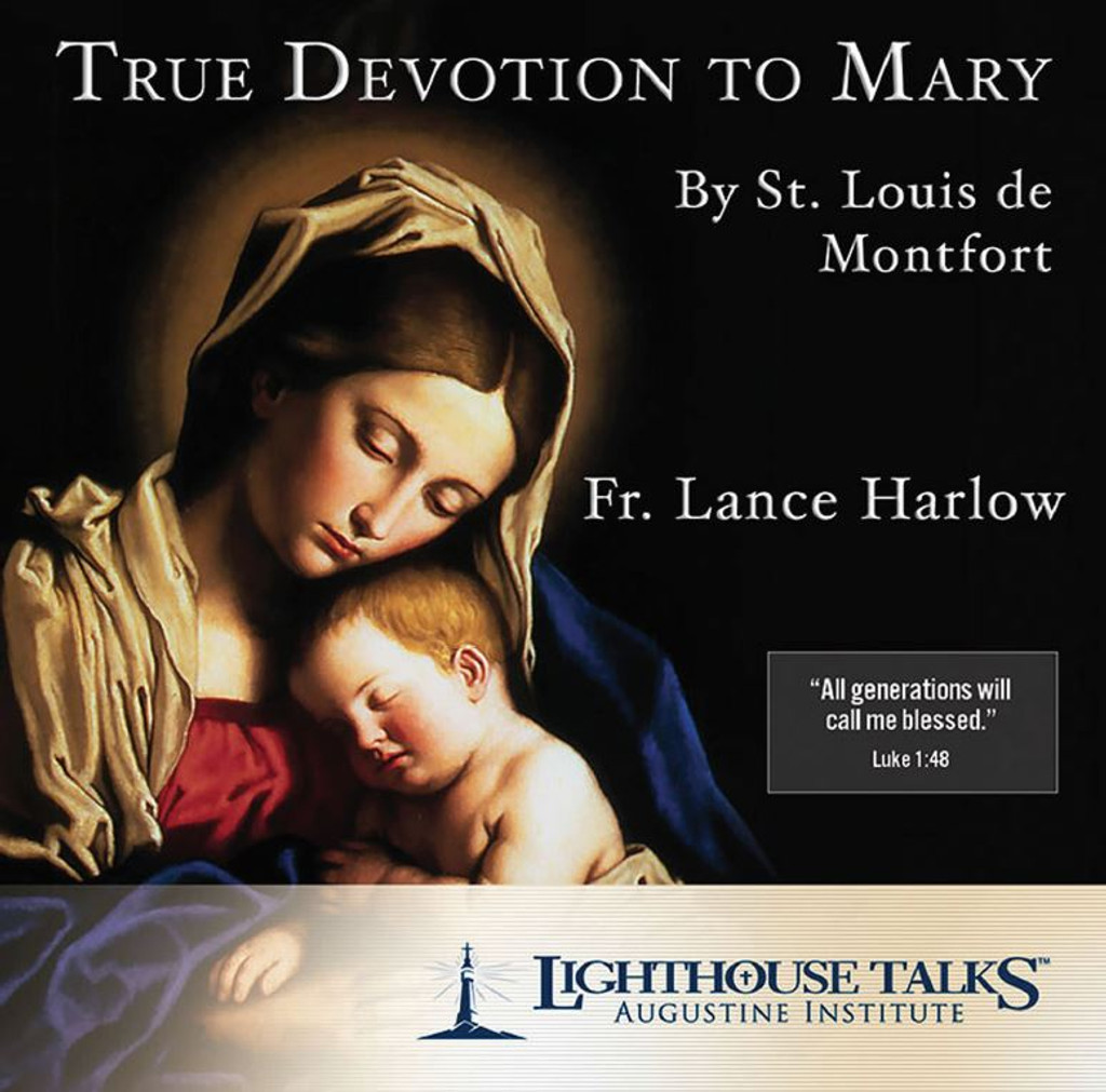 True Devotion to Mary by St. Louis de Montfort