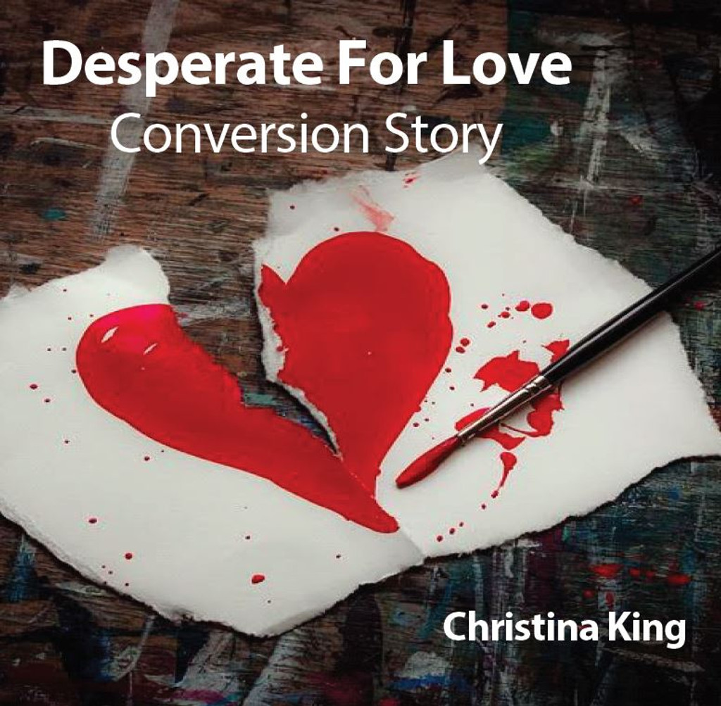 Desperate for Love: Christina King's Conversion Story (CD)
