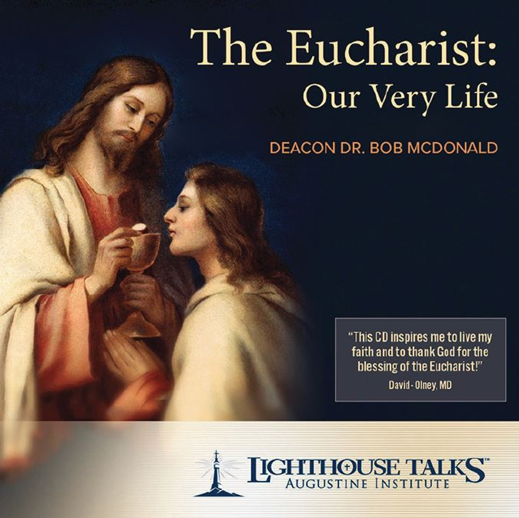 The Eucharist: Our Very Life