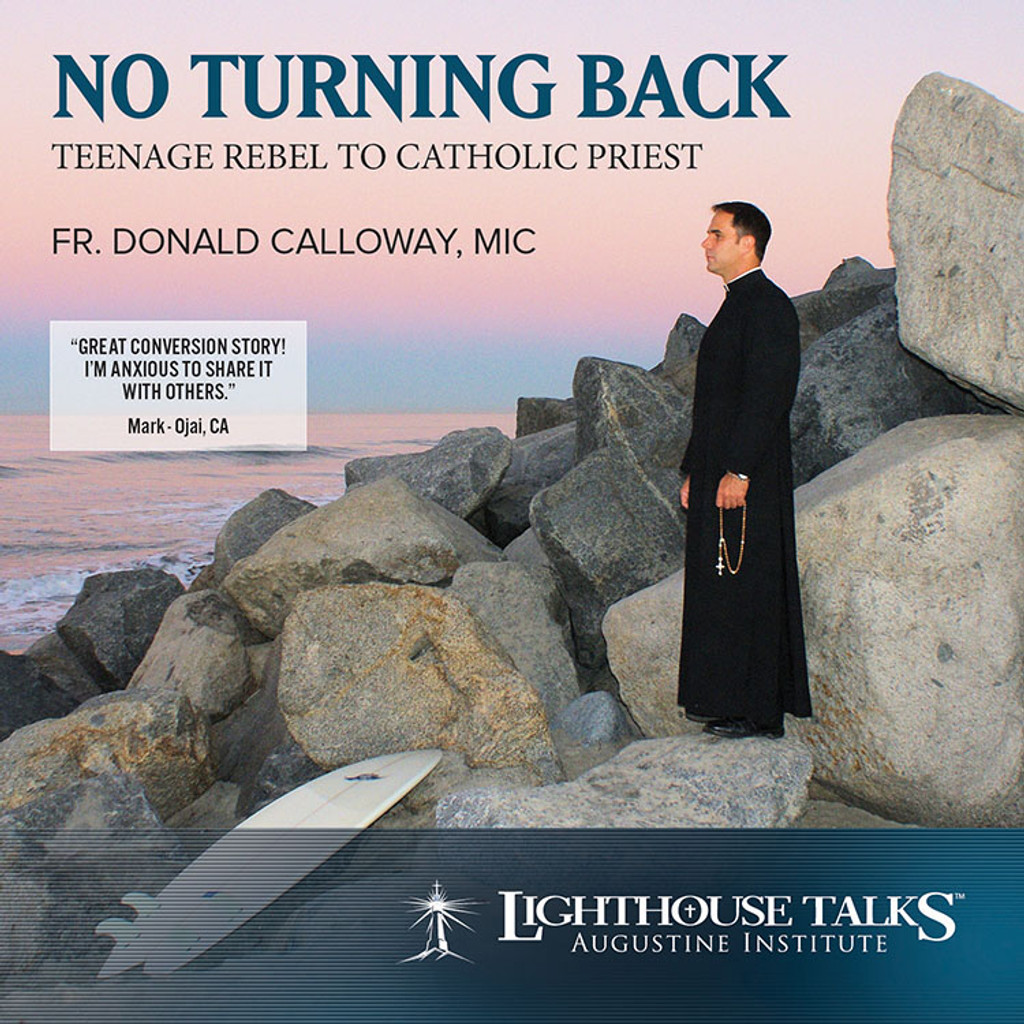 No Turning Back: Teenage Rebel to Catholic Faith