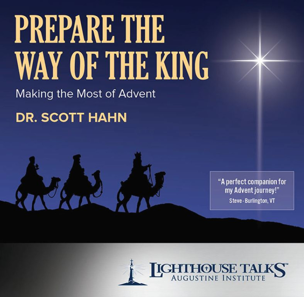 Prepare the Way of the King: Making the Most of Advent