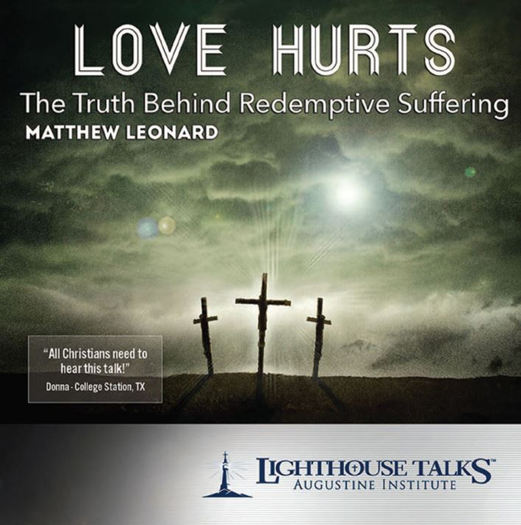 Love Hurts: The Truth Behind Redemptive Suffering