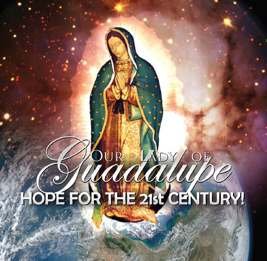Our Lady of Guadalupe: Hope for the 21st Century - Christina King (MP3)