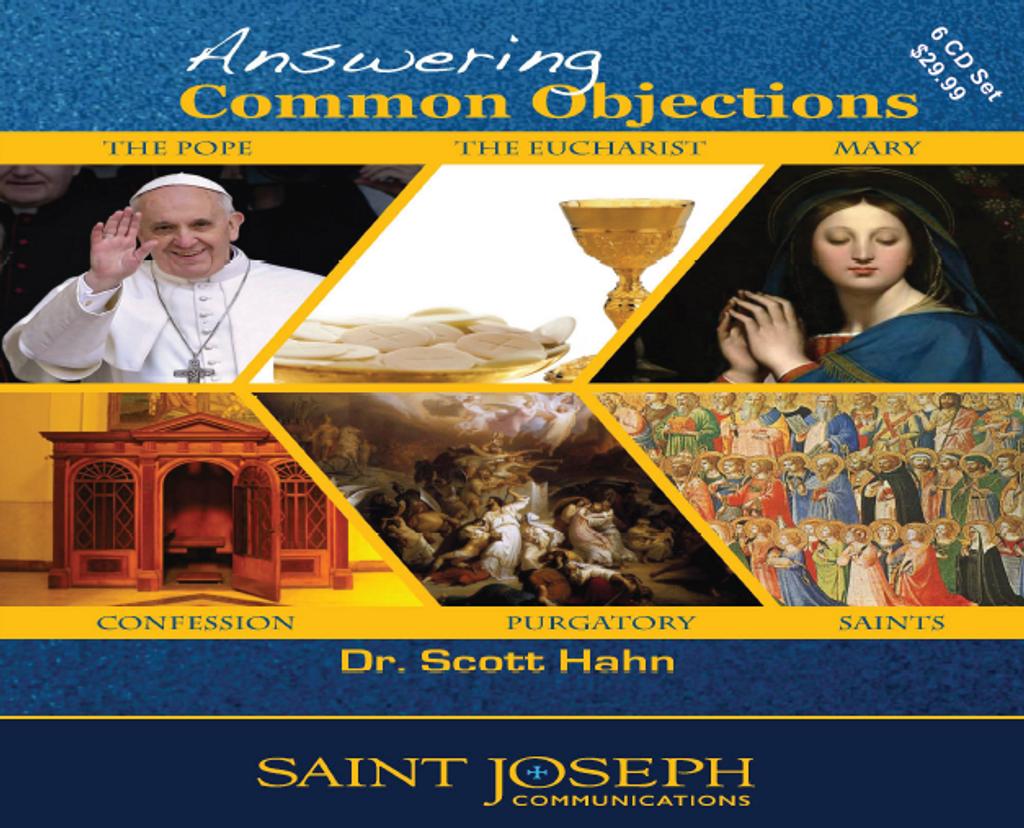 Answering Common Objections - Dr. Scott Hahn - St Joseph Communications (6 CD Set)