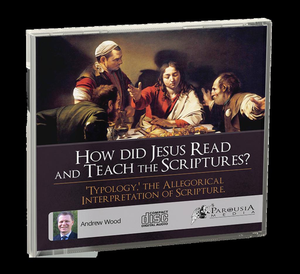 How did Jesus Teach the Scriptures