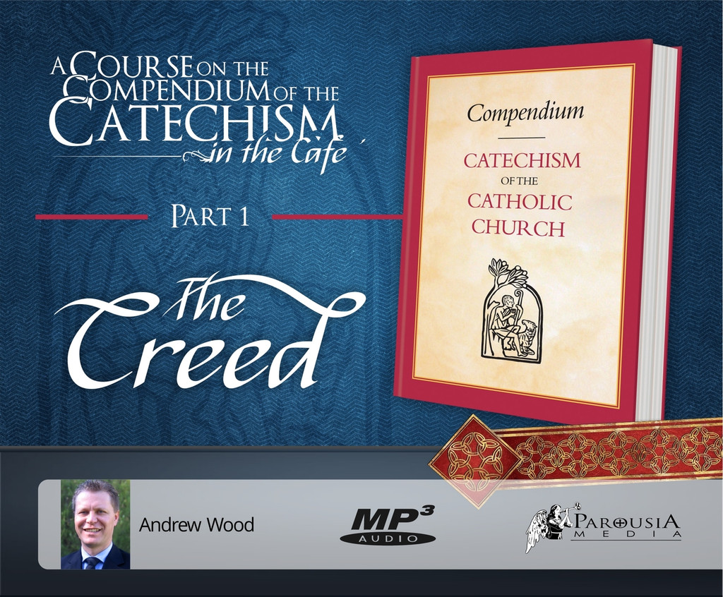 Catechism in the Cafe Course Part 1: The Creed MP3