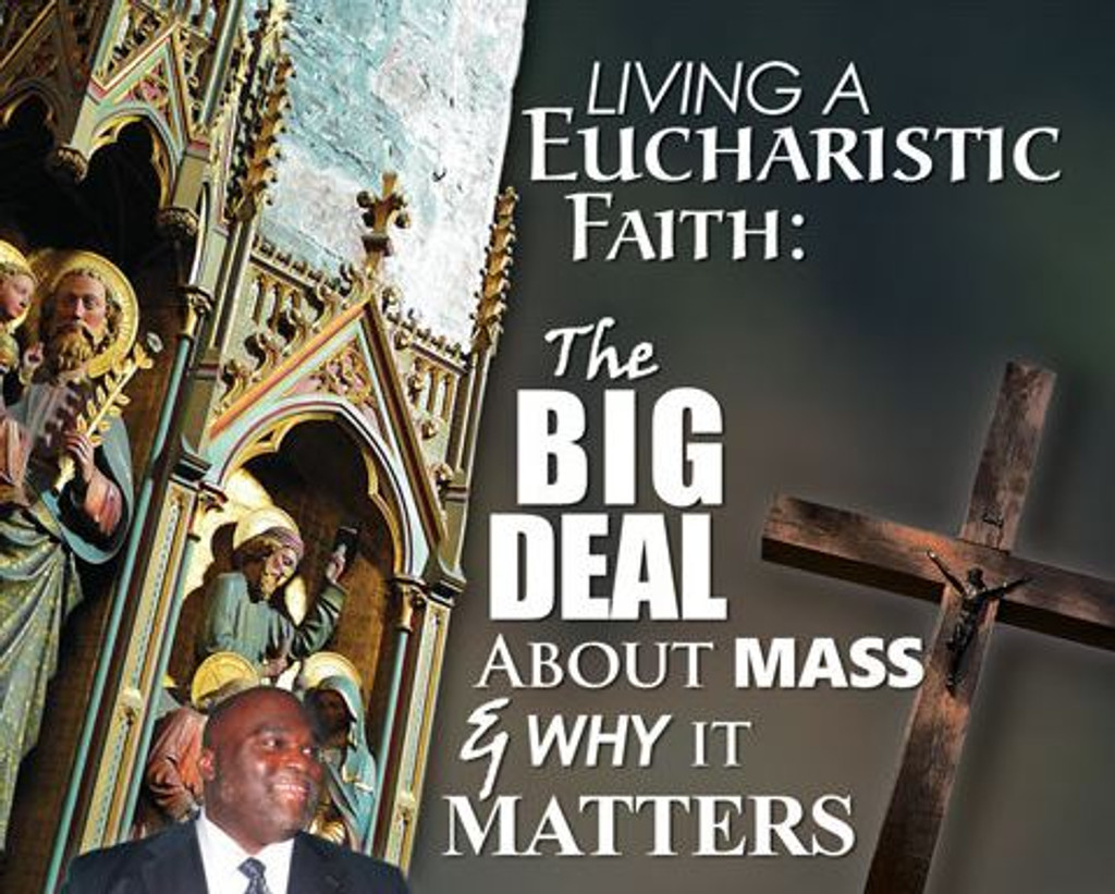 Living A Eucharistic Faith - Deacon Harold Burke - Sivers (MP3)