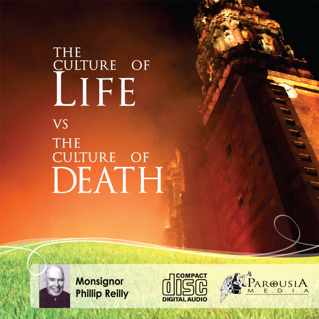The Culture of Life vs The Culture of Death