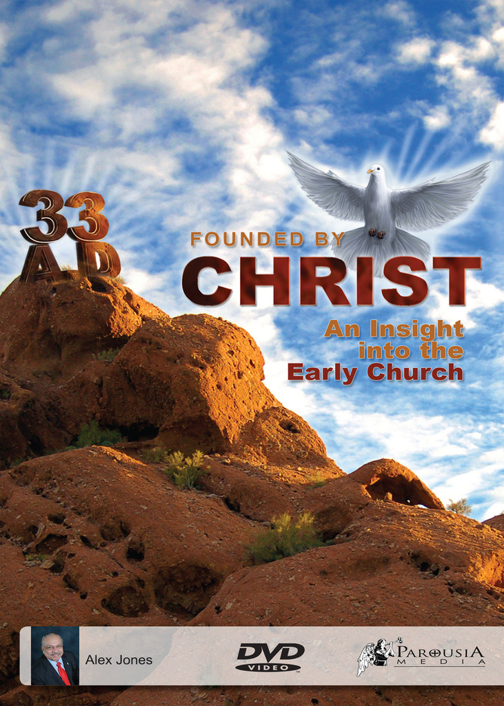 33AD Founded by Christ: An Insight Into the Early Church - Deacon Alex Jones (DVD)