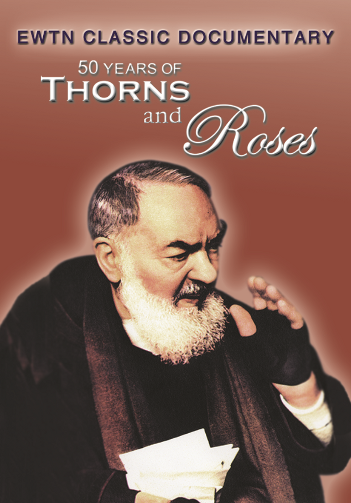 50 Years of Thorns and Roses - EWTN Classic Documentary (DVD)