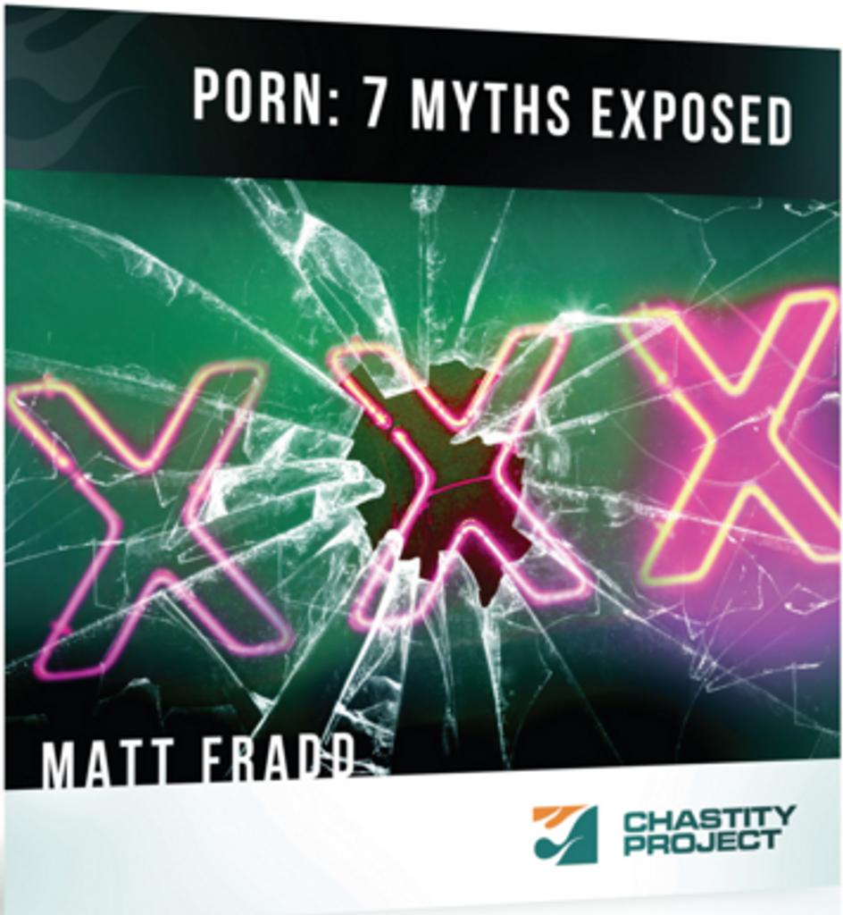 Porn: 7 Myths Exposed - Matt Fradd - Chastity Project (CD)