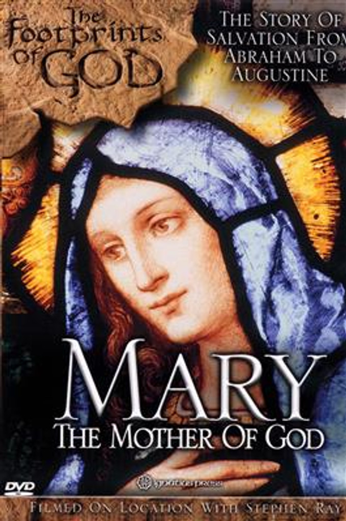 Mary: The Mother of God (The Footprints of God Series)