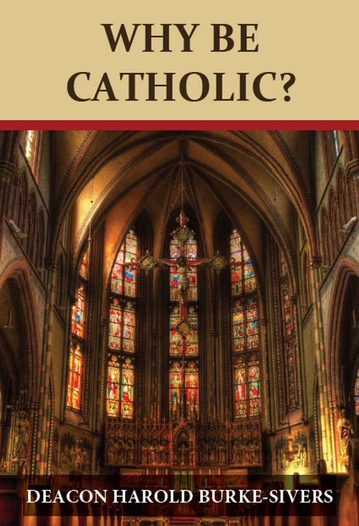 Why Be Catholic? - Deacon Harold Burke-Sivers - DVD