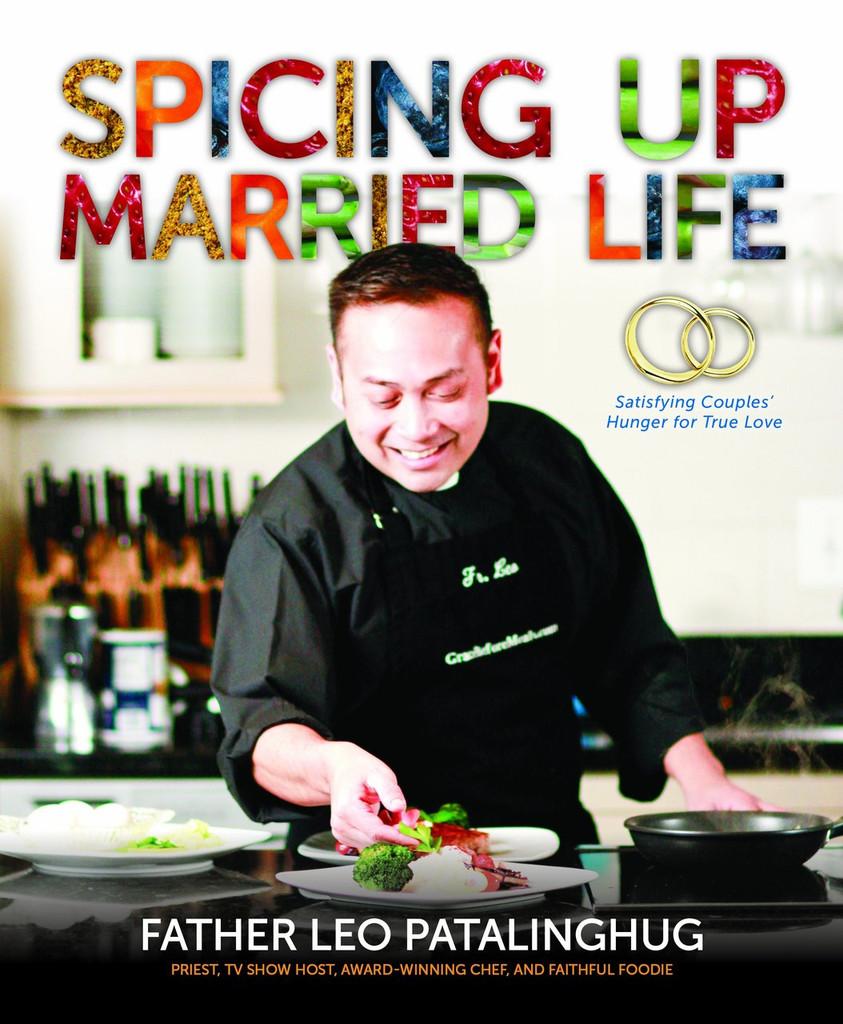 Spicing Up Married Life - Fr Leo Patalinghug (Paperback)