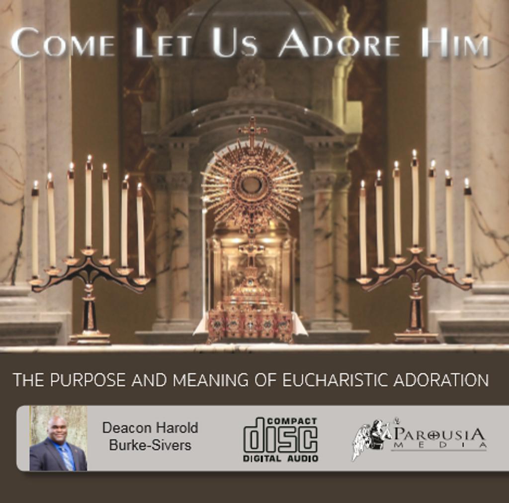 Come Let Us Adore Him - Deacon Harold Burke-Sivers (CD)