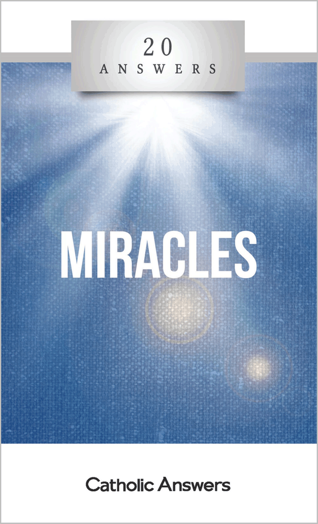 'Miracles' - Karlo Broussard - 20 Answers - Catholic Answers (Booklet)