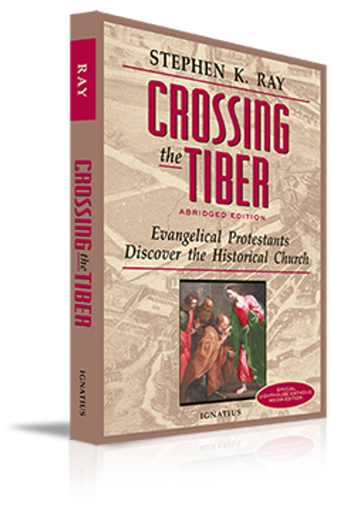 Crossing the Tiber - Steve Ray - Augustine Institute (Paperback)