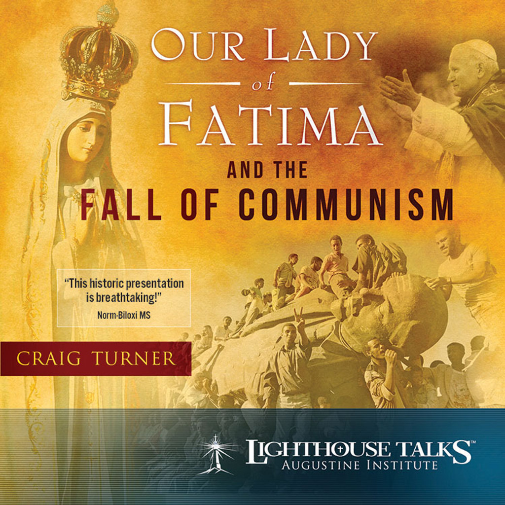Our Lady of Fatima and the Fall of Communism - Craig Turner - Lighthouse Talks (CD)
