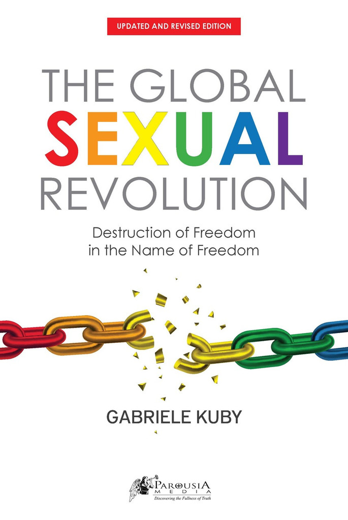 The Global Sexual Revolution - Updated and Revised Edition - Gabriele Kuby (E-Book)