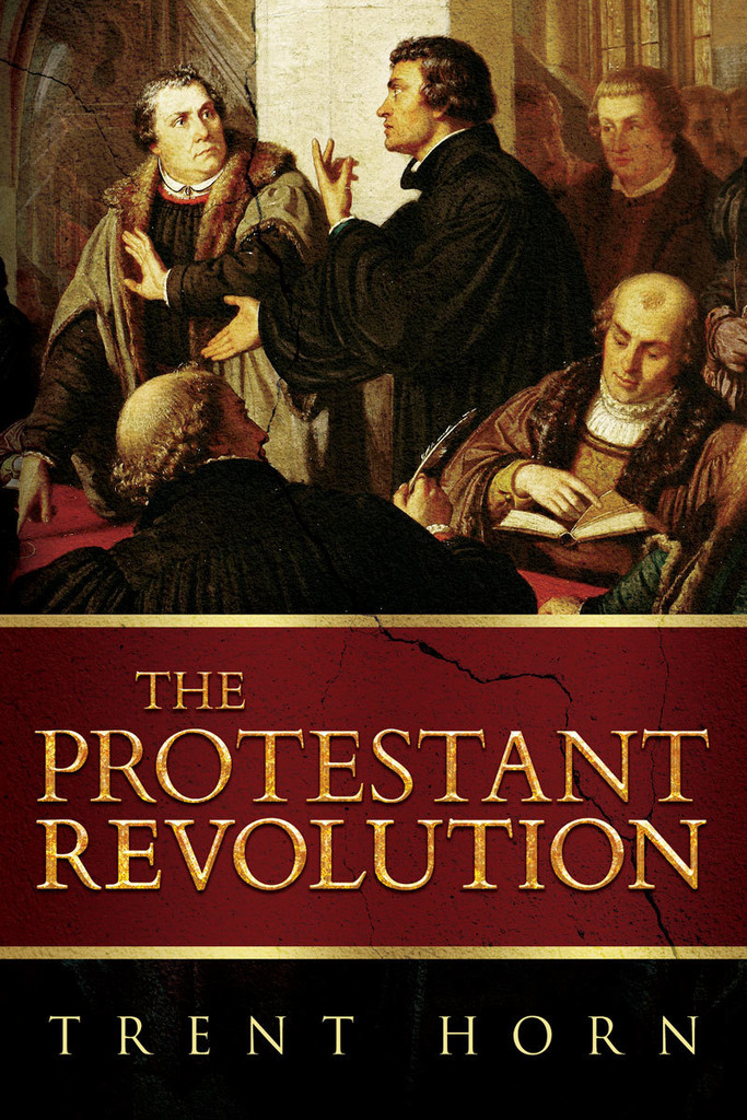 The Protestant Revolution - Trent Horn - Catholic Answers (DVD)