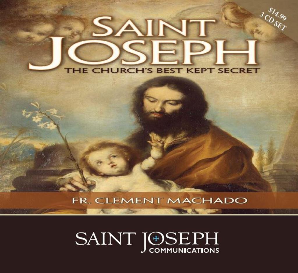 Saint Joseph: The Church's Best Kept Secret - Fr. Clement Machado - St Joseph Communications (3 CD Set)