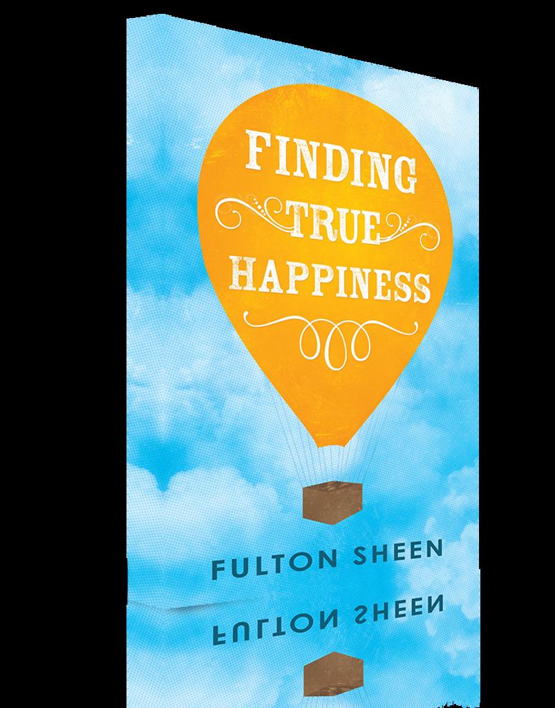 Finding True Happiness - Archbishop Fulton Sheen (Paperback)