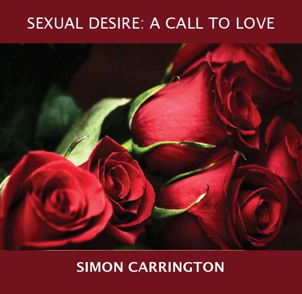 Sexual Desire: A Call to Love - Simon Carrington - Fire Up Ministries (MP3)