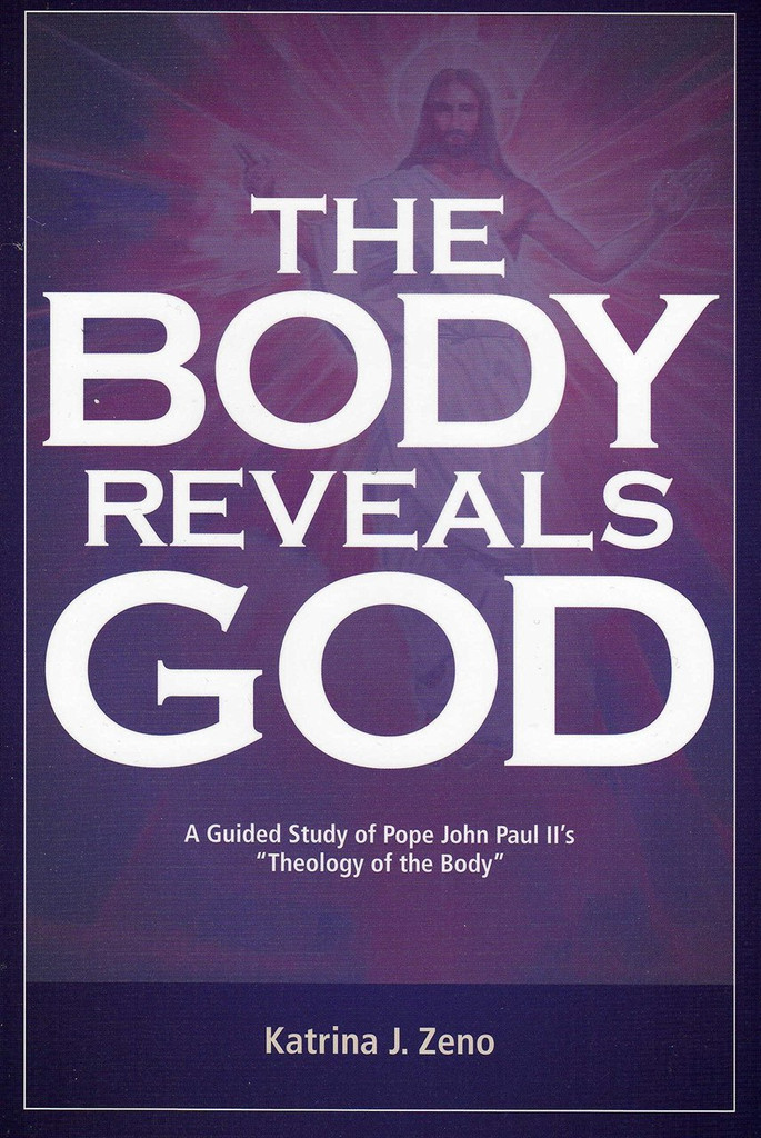 The Body Reveals God - Katrina J. Zeno (Paperback)