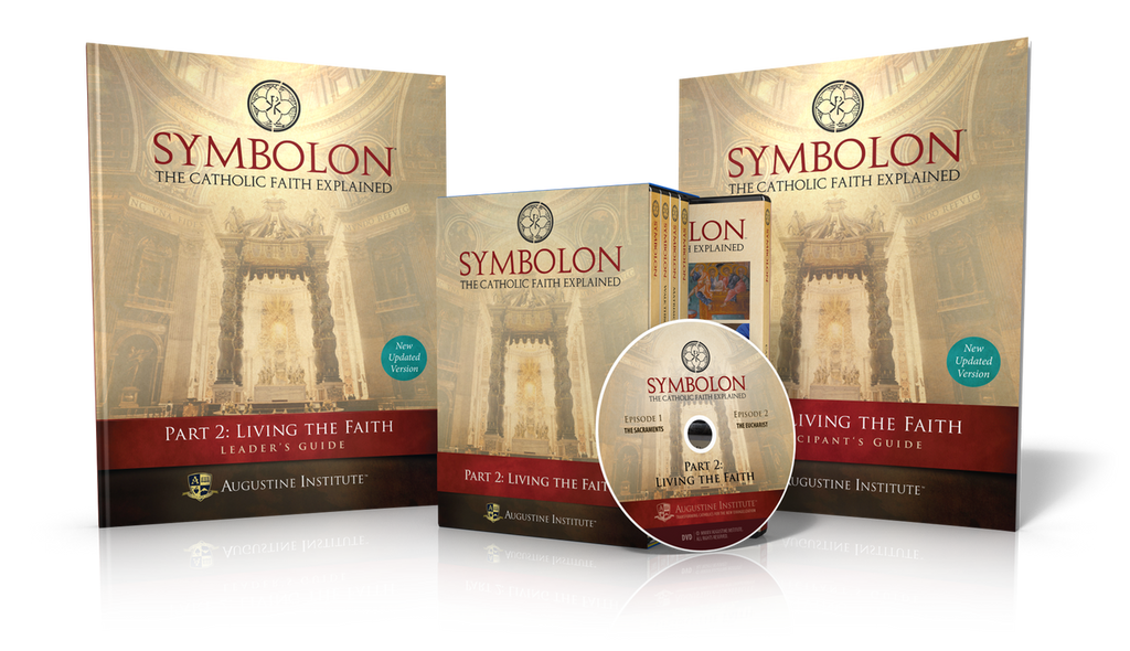Symbolon: The Catholic Faith Explained - Dr Edward Sri - Augustine Institute (Part 2 - Leader's Kit)