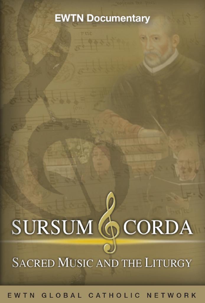 Sursum Corda: Sacred Music and the Liturgy - EWTN Documentary (DVD)