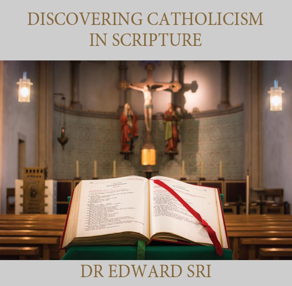 Discovering Catholicism in Scripture - Dr Edward Sri (CD)