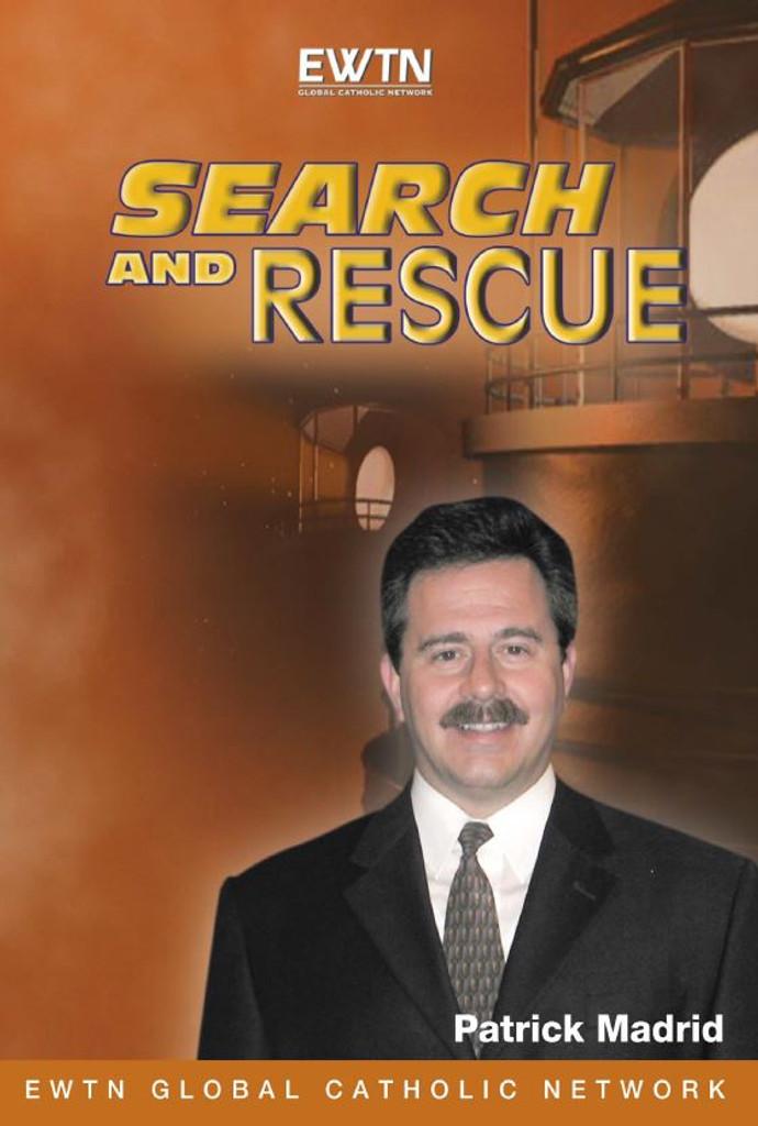 Search and Rescue - Patrick Madrid - EWTN (3 DVD Set)