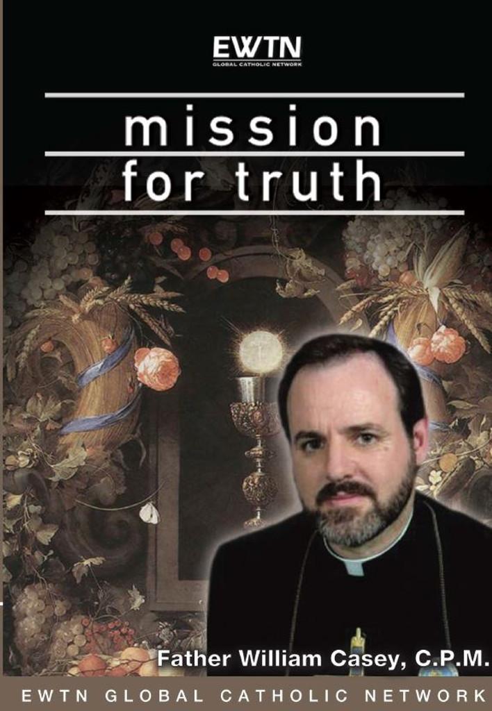 Mission for Truth - Fr William Casey C.P.M. - EWTN (2 DVD Set)