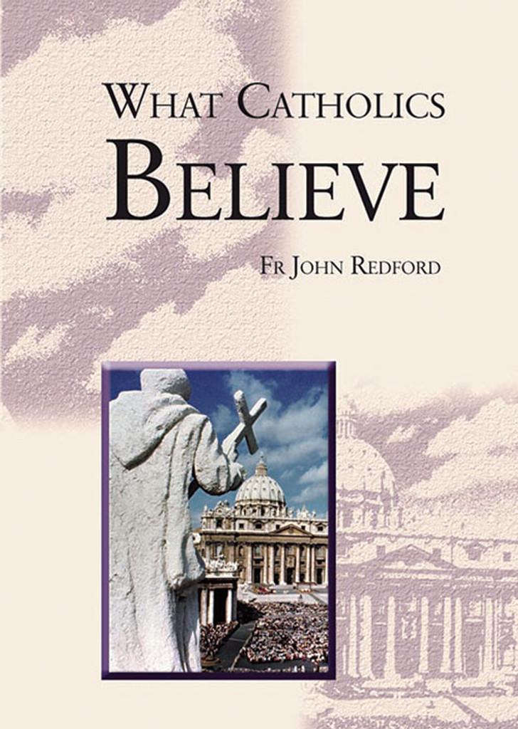 What Catholics Believe - Catholic Truth Society (Booklet)