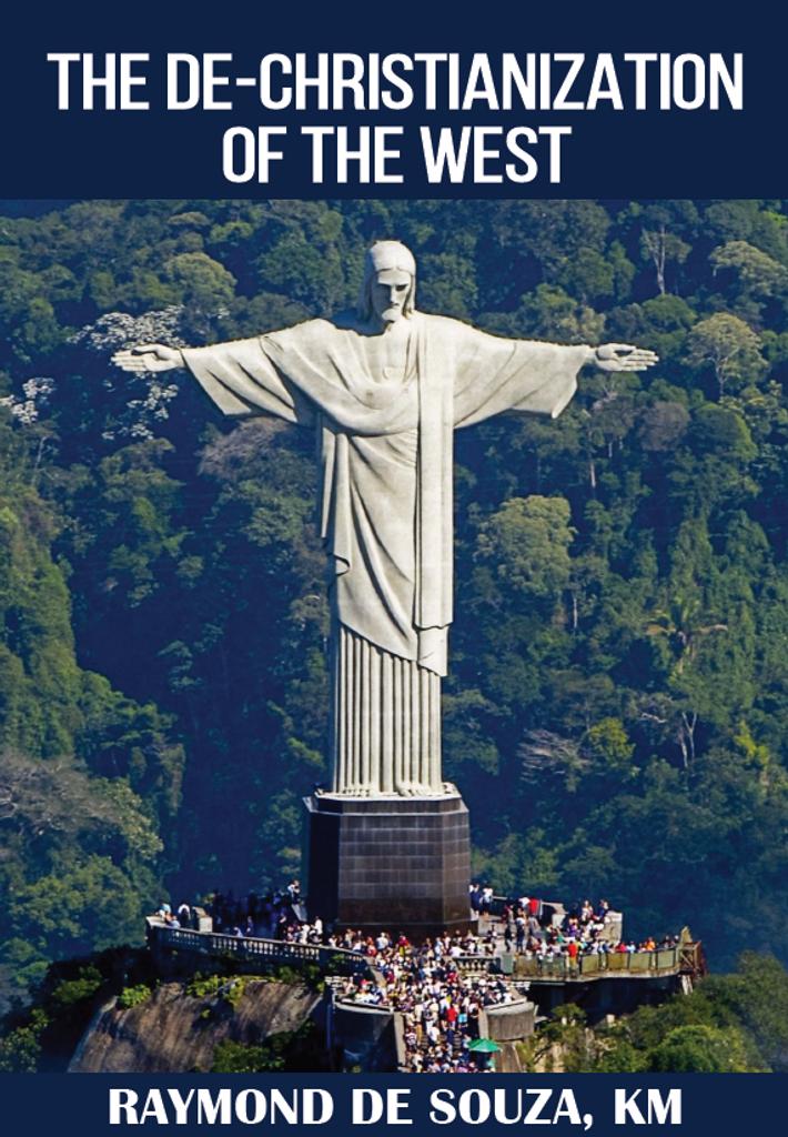The De-Christianization of the West - Raymond de Souza, KM (DVD)