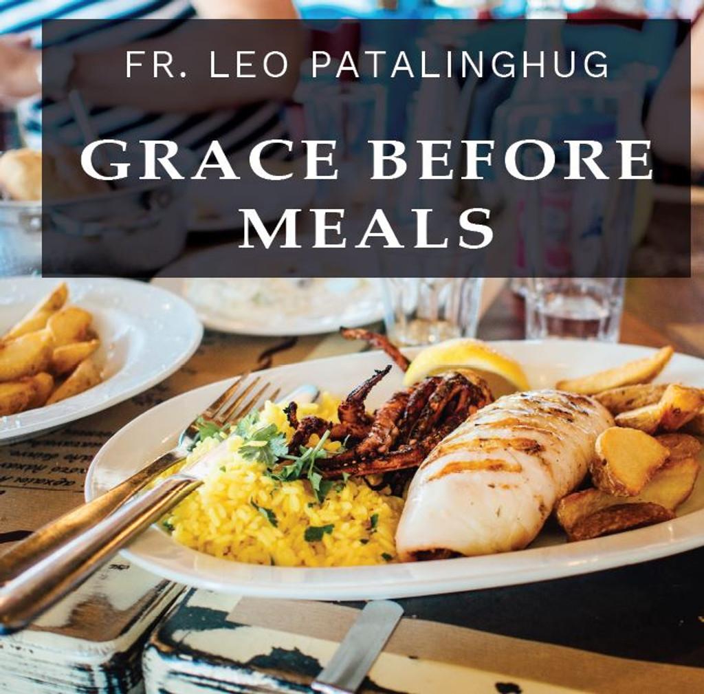 Grace Before Meals - Fr Leo Patalinghug (MP3)