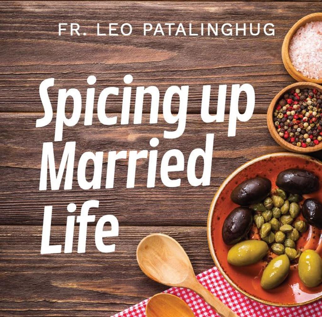 Spicing Up Married Life - Fr Leo Patalinghug (MP3)