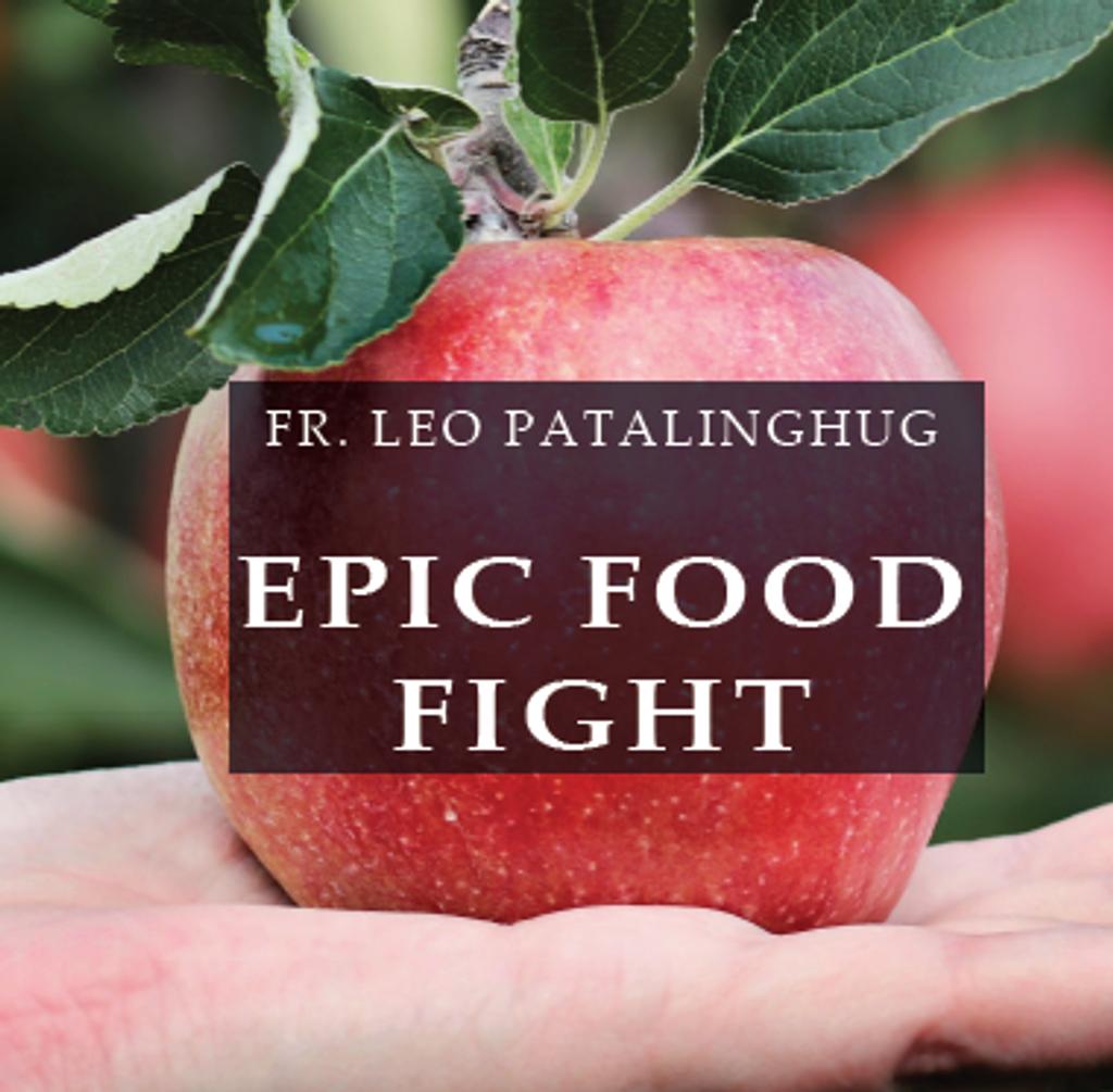 Epic Food Fight - Fr Leo Patalinghug (MP3)