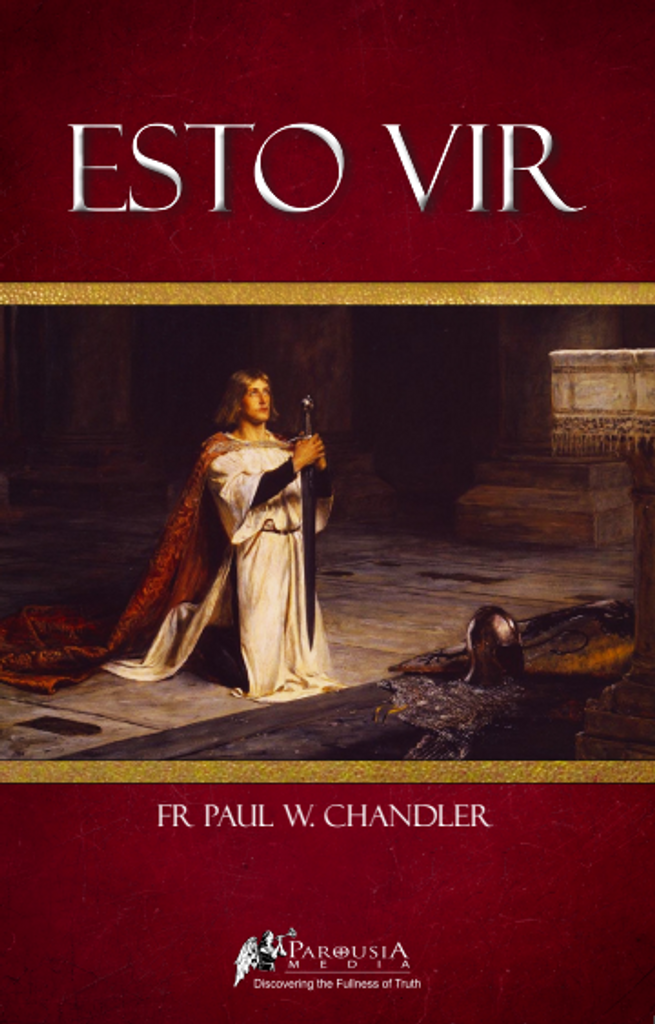 Esto Vir - Fr Paul W. Chandler (E-Book)