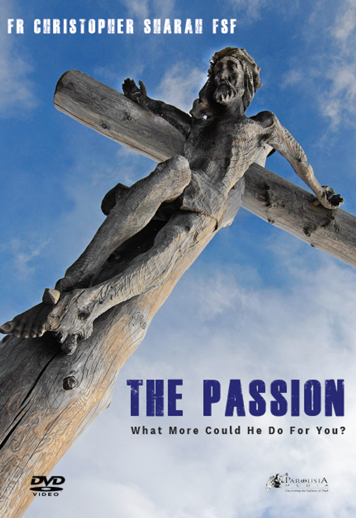 The Passion: What More Could He Do For You? - Fr Christopher Sharah FSF - Guardians (DVD)