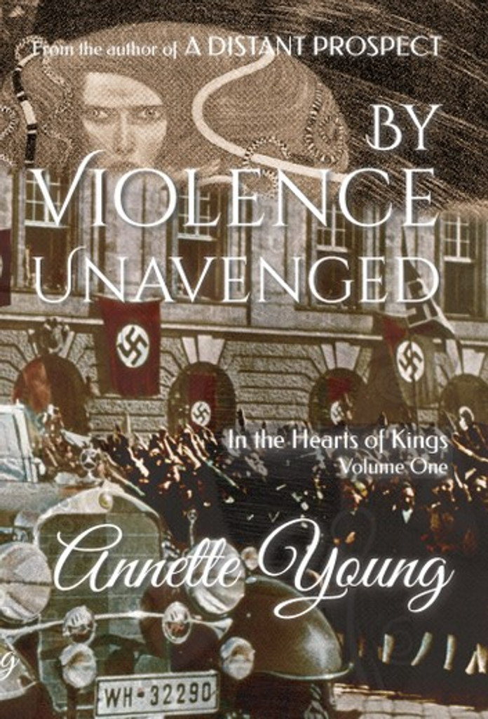 By Violence Unavenged (In the Heart of Kings Vol 1)