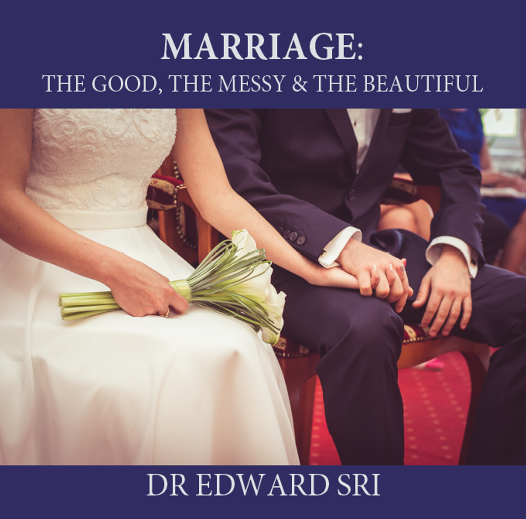 Marriage: The Good, The Messy, The Beautiful - Dr Edward Sri (CD)