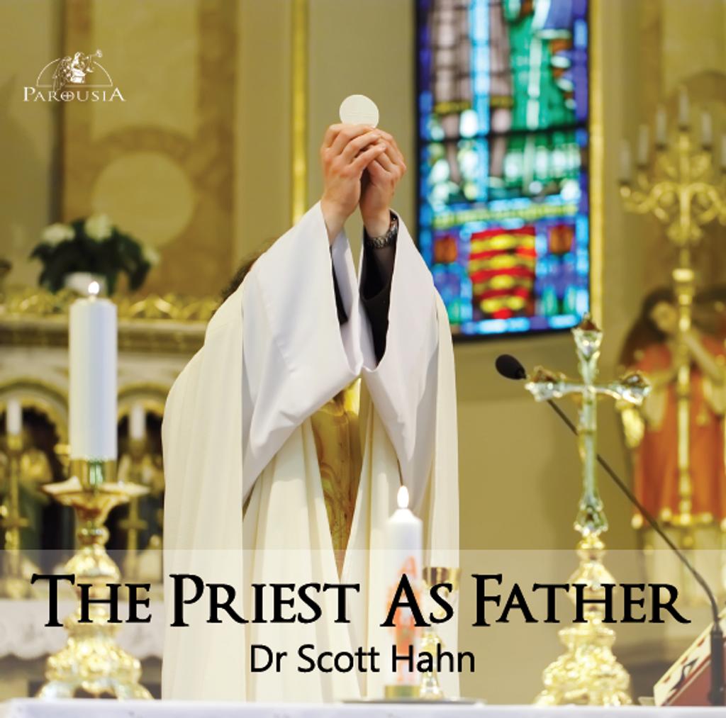 The Priest as Father - Dr Scott Hahn - St Joseph Communications (CD)