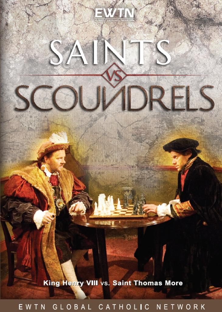 Saints vs Scoundrels: King Henry VIII vs Thomas More - EWTN (DVD)