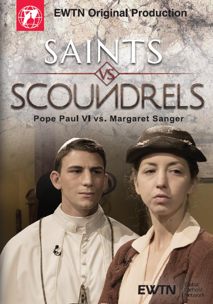 Saints vs Scoundrels: Pope Paul VI vs Margaret Sanger - EWTN (DVD)