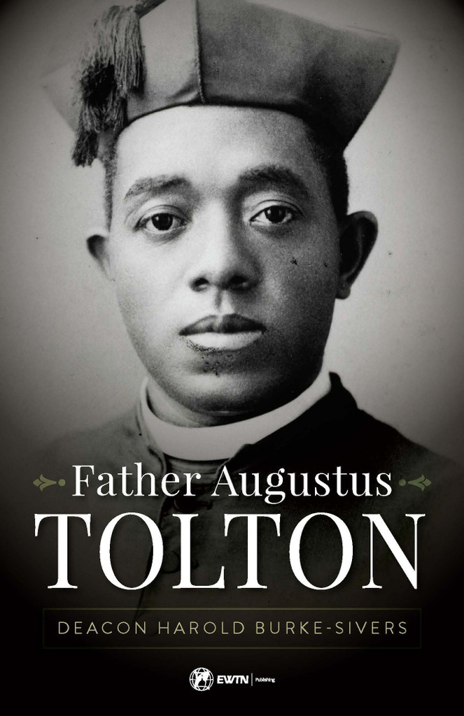 Father Augustus Tolton - Deacon Harold Burke-Sivers (Paperback)