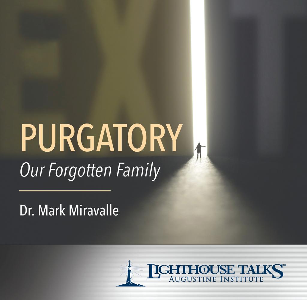 Purgatory: Our Forgotten Family - Dr Mark Miravalle - Lighthouse talks (CD)