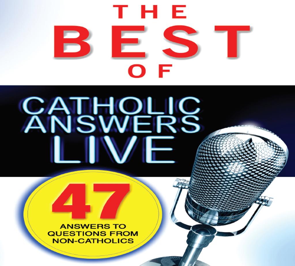 The Best of Catholic Answers Live - Catholic Answers (3 CD Set)